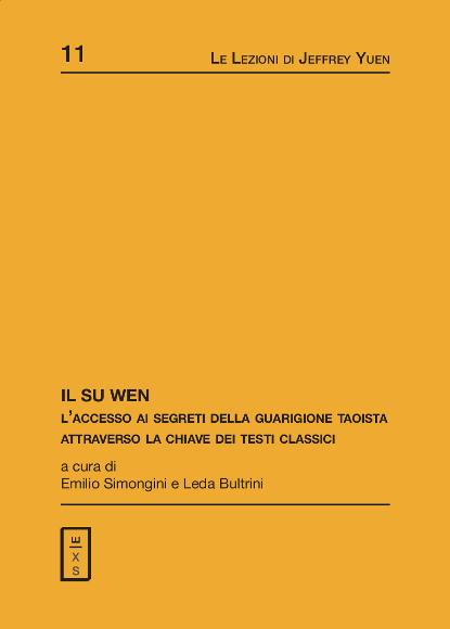 11 - Lezioni Jeffrey Yuen - Il Su Wen. Accesso ai segreti della guarigione taoista attraverso la chiave dei testi classici